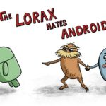 The Lorax has no love for Android